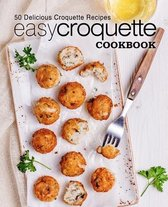 Easy Croquette Cookbook