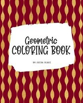 Geometric Patterns Coloring Book for Young Adults and Teens (8x10 Coloring Book / Activity Book)