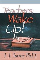 Teachers, Wake Up!