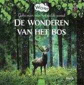 Wow!  -   Geheimen van het wilde woud