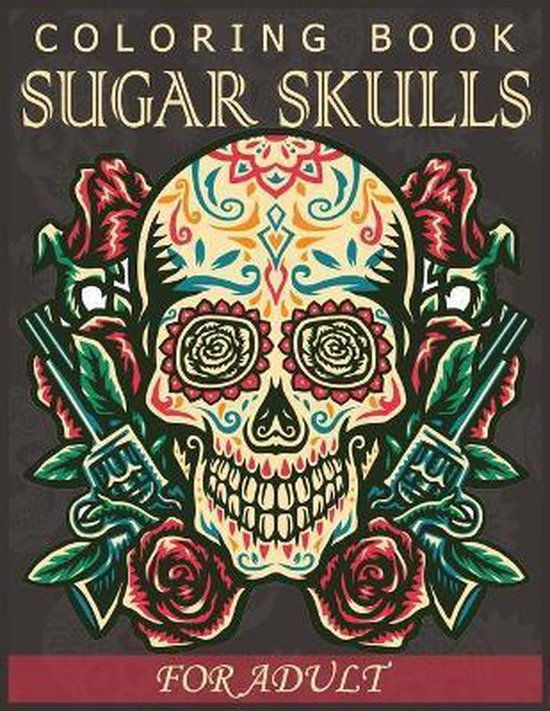 Sugar Skulls Coloring Book for Adults