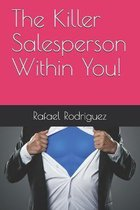 The Killer Salesperson Within You!