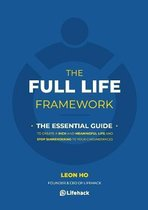 The Full Life Framework, The Essential Guide