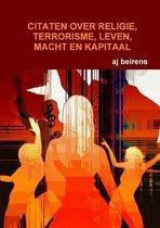 Citaten Over Religie, Terrorisme, Leven, Macht En Kapitaal
