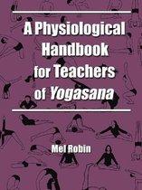 A Physiological Handbook for Teachers of Yogasana
