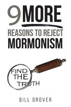 Nine MORE Reasons to Reject Mormonism