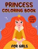 princess coloring book for girls ages 5 year old: A perfect coloring book for girls, great gift for girls