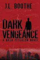 Dark Vengeance: A Nash Peterson Novel (Book 1)