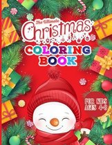 The Ultimate Christmas Coloring Book for Kids: Holiday Christmas Coloring Book for Children Simple Designs to Color with Santa Claus, Reindeer, Snowma