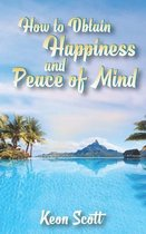 How to Obtain Happiness and Peace of Mind