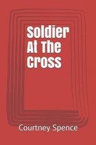 Soldier At The Cross