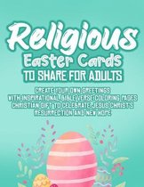 Religious Easter Cards To Share For Adults: Create Your Own Greetings With Inspirational Bible Verse Coloring Pages Christian Gift To Celebrate Jesus