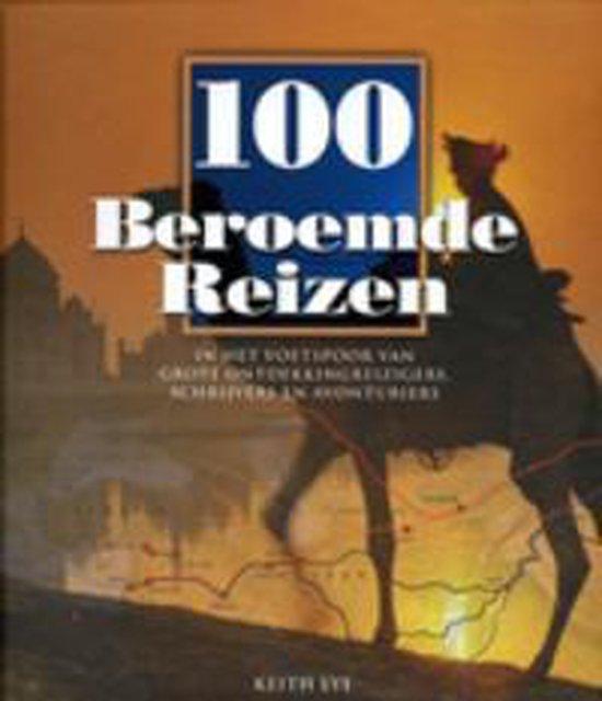 Cover van het boek '100 Beroemde reizen' van Keith Lye