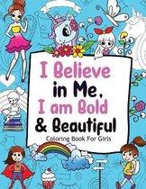 I Believe in Me, I am Bold & Beautiful