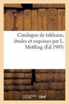 Catalogue de tableaux, etudes et esquisses par L. Mettling