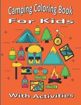 Camping Coloring Book For Kids: With Activities Word Search, Sudoku, Dots and Boxes, Mazes, Crossword, Tic Tac Toe, and Hangman