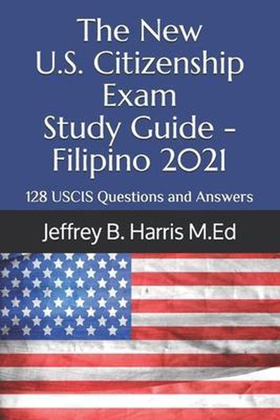 Boek cover The New U.S. Citizenship Exam Study Guide - Filipino: 128 USCIS Questions and Answers van  (Paperback)