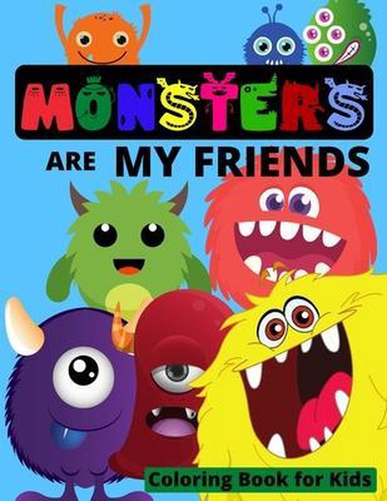 MONSTERS are my Friends - Coloring book for kids