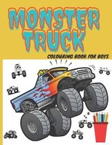 Monster Truck Colouring Book For Boys: The Ultimate Monster Truck Coloring Activity Book For Kids Car Lovers