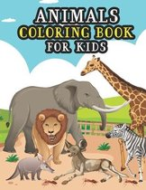 Animals Coloring Book For Kids: Big Educational Funny Easy Coloring Pages With Awesome Animals For Preschool And Kindergarten