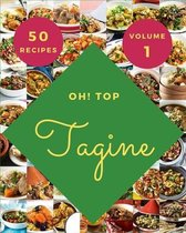 Oh! Top 50 Tagine Recipes Volume 1