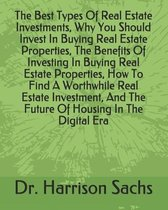 The Best Types Of Real Estate Investments, Why You Should Invest In Buying Real Estate Properties, The Benefits Of Investing In Buying Real Estate Pro