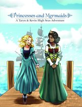 Princesses and Mermaids