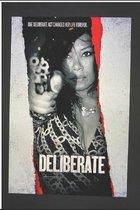 A Deliberate Bitch