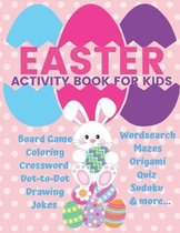 Easter Activity Book for Kids Board Game Coloring Crossword Dot-To-Dot Drawing Jokes Wordsearch Mazes Origami Quiz Sudoku and More...