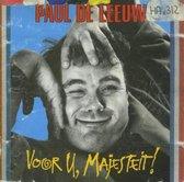 Paul De Leeuw - Voor U, Majesteit