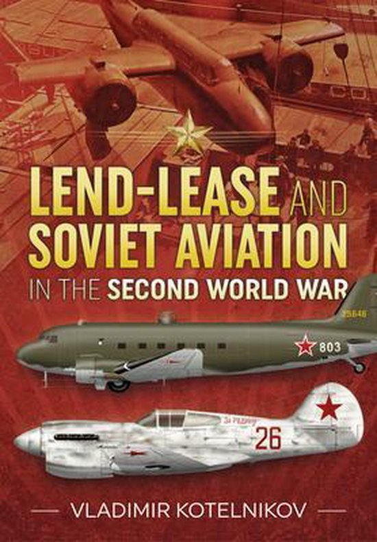 Boek cover Lend-Lease and Soviet Aviation in the Second World War van Vladimir Kotelnikov (Paperback)