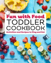 Fun with Food Toddler Cookbook
