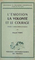 L'émotion, la volonté et le courage