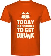 T-Shirt - Casual T-Shirt - Fun T-Shirt - Fun Tekst - Lifestyle T-Shirt - Mood - Koningsdag - Oranje Boven - Feest - Today Is A Good Day To Get Drunk - Oranje - M