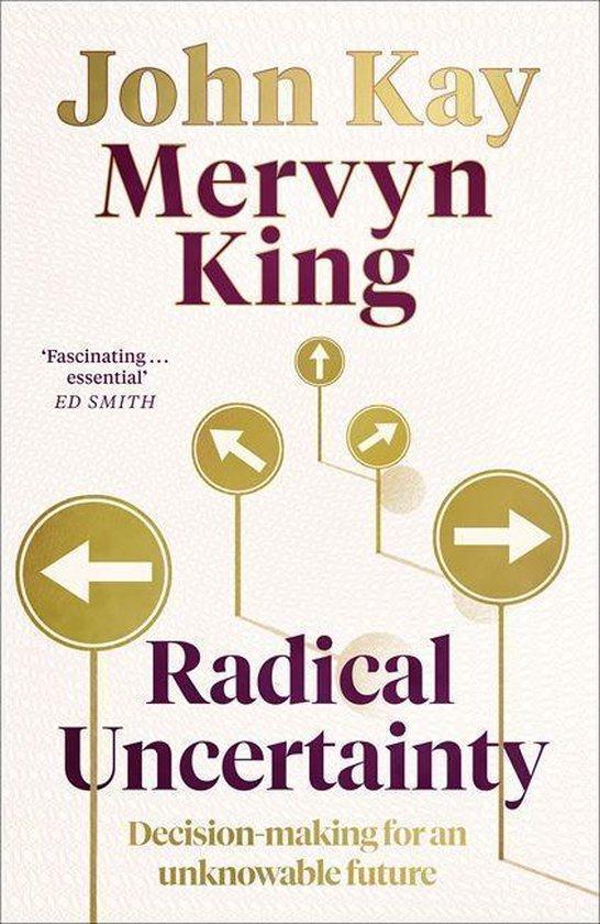 Boek cover Radical Uncertainty Decisionmaking for an unknowable future van Mervyn King (Paperback)