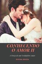 Conhecendo o Amor II