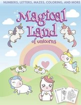 Magical Land of Unicorns - Numbers, Letters, Mazes, Coloring, and More