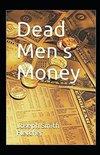 Dead Men's Money Annotated