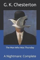 The Man Who Was Thursday: A Nightmare: Complete