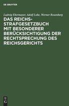 Das Reichs-Strafgesetzbuch mit besonderer Berucksichtigung der Rechtsprechung des Reichsgerichts
