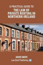 A Practical Guide to the Law of Private Renting in Northern Ireland