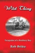 Wild Thing: Escapades of a Bunbury Boy