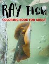 Ray Fish Coloring Book For Adult