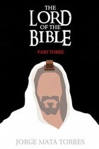 The Lord of the Bible: Part 3
