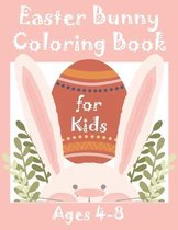 Easter Bunny Coloring Book for Kids Ages 4-8