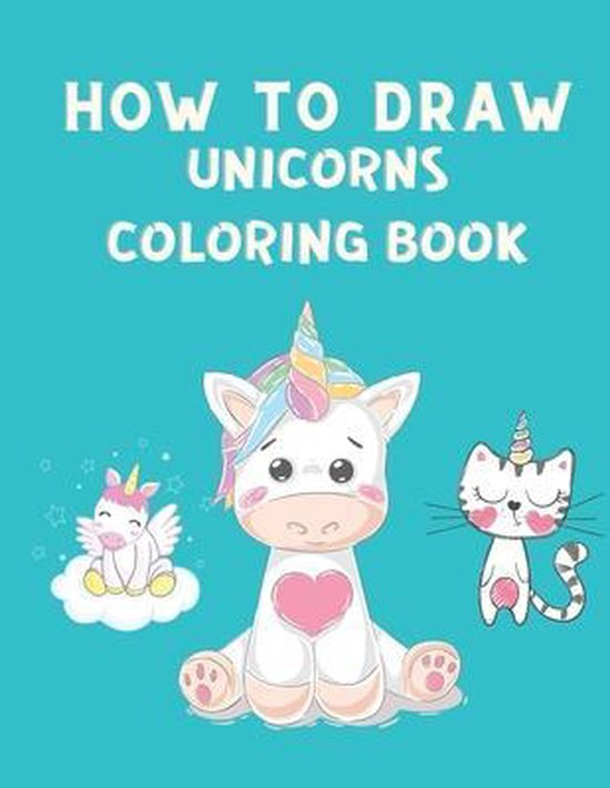 How to Draw Unicorns Coloring Book