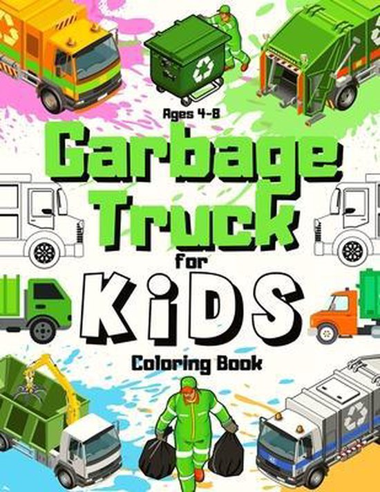 Garbage Truck Coloring Book For Kids Ages 4-8