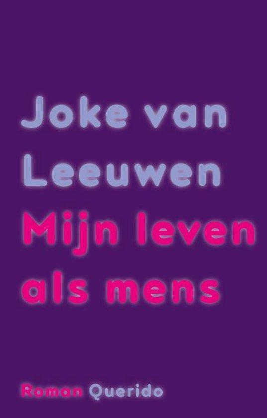 Boek cover Mijn leven als mens van Joke van Leeuwen (Paperback)