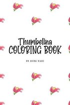 Thumbelina Coloring Book for Children (6x9 Coloring Book / Activity Book)