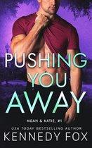 Pushing You Away